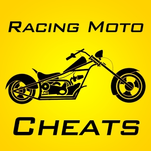 Racing Moto Cheats